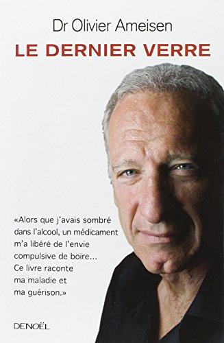 Le dernier verre (French Edition): Olivier Ameisen