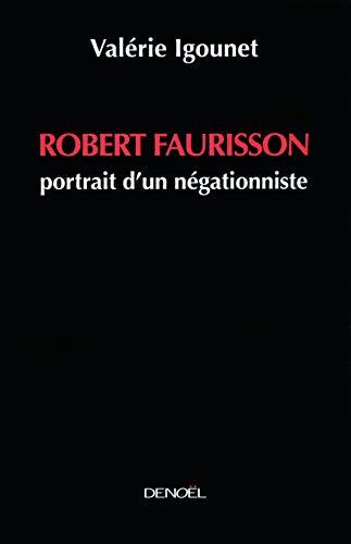 Robert Faurisson ; portrait d'un négationniste: Valérie IgounetValérie Igounet