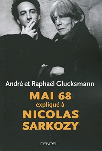 9782207260074: Mai 68 expliqué à Nicolas Sarkozy