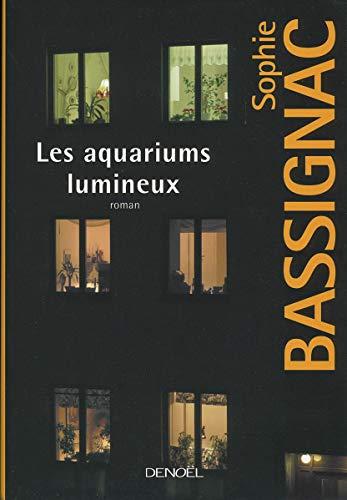 9782207260241: Les aquariums lumineux (ROMANS FRANCAIS)