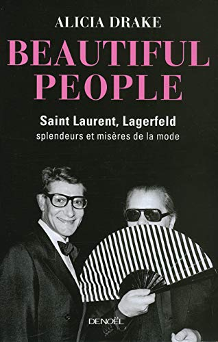 9782207260326: Beautiful People : Saint Laurent, Lagerfeld (French Edition)