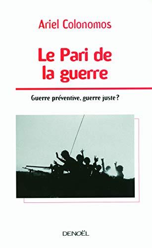 9782207260869: Le Pari de la guerre : Guerre préventive, guerre juste ?