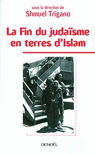 9782207261040: La Fin du judaïsme en terres d'Islam