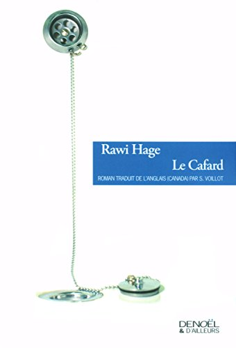 Le cafard (French Edition): Rawi Hage