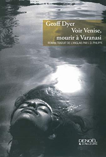 Voir Venise, mourir à Varanasi (French Edition)