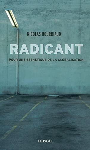 Radicant (French Edition): Nicolas Bourriaud