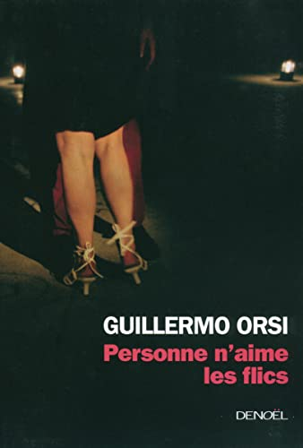 Personne n'aime les flics (French Edition): Guillermo Orsi