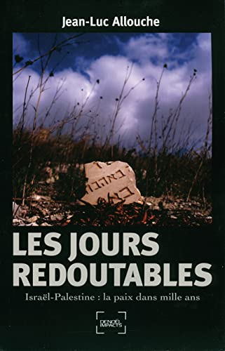 9782207261583: Les Jours redoutables : Israël-Palestine (French edition)