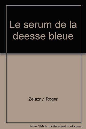 9782207302057: Le sérum de la déesse bleue