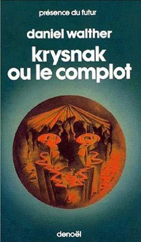 9782207302583: Krysnak ou le complot