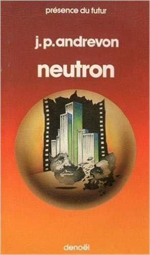 9782207303207: Neutron et autres contes d'apocalypse: Nouvelles (et commentaires) (Présence du futur)