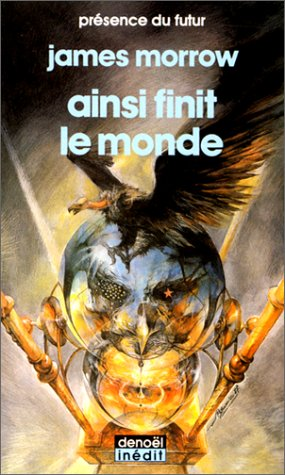 Ainsi finit le monde (2207304582) by James Morrow