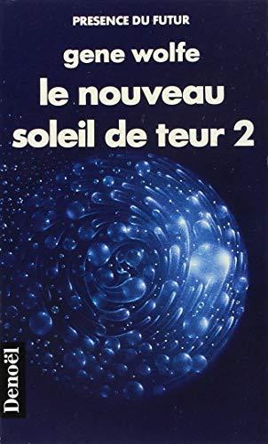 9782207304891: Le Nouveau Soleil de Teur (Tome 2): Cinquième partie du Livre du Nouveau Soleil (Présence du futur)