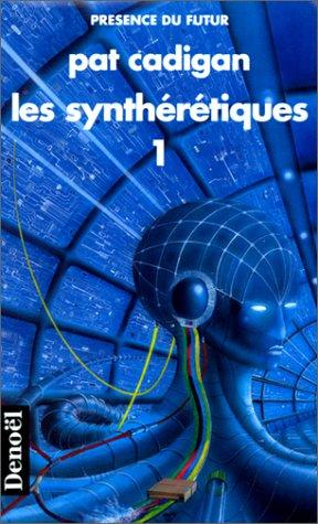 Les synthérétiques (2207305384) by Pat Cadigan