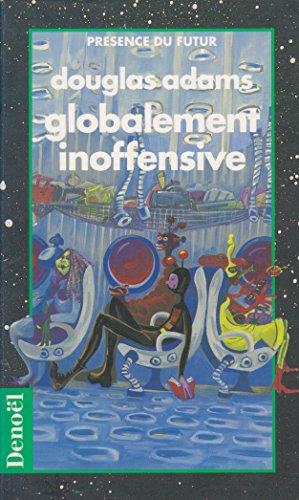 9782207305485: Globalement inoffensive / roman