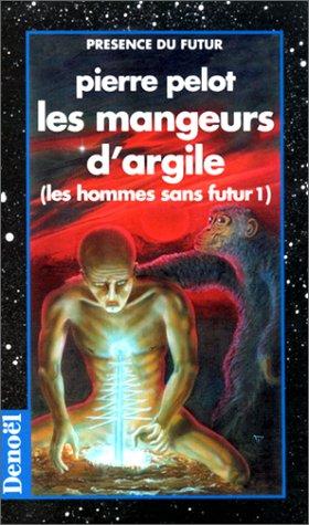 9782207305959: Les Hommes sans futur, tome 1 : Les Mangeurs d'argile