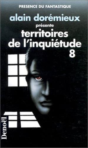Territoires de l'inquiétude. 8: Jean-Pierre Andrevon; Jacques