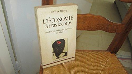9782209055074: L'economie a bras-le-corps: Initiation aux politiques economiques actuelles (Problemes) (French Edition)