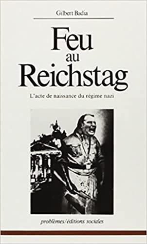 9782209055197: Feu au Reichstag: L'acte de naissance du régime nazi (Problèmes) (French Edition)