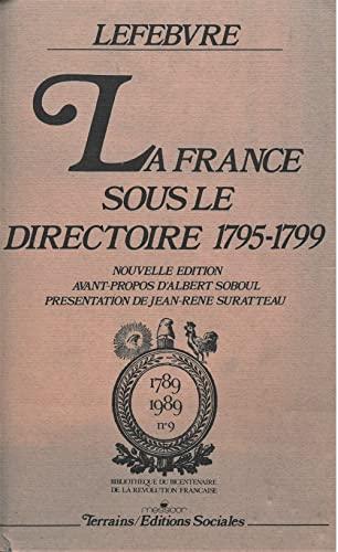 La France sous le Directoire, 1795-1799 (1789-1989) (French Edition): Lefebvre, Georges