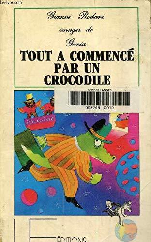 9782209056583: Tout a commencé par un crocodile