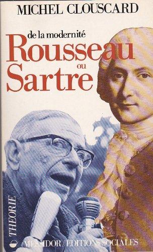 De la modernité: Rousseau ou Sartre : de la philosophie de la Révolution française au consensus de la contre-révolution libérale (Théorie) (French Edition) (9782209057368) by Clouscard, Michel