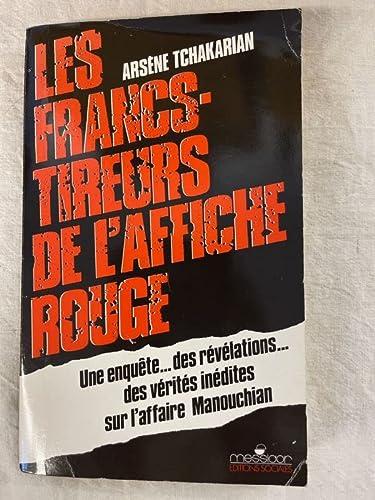 Les francs-tireurs de l'affiche rouge (French Edition): Tchakarian, Arsene