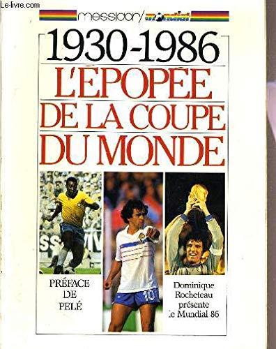 L'EPOPEE DE LA COUPE DU MONDE - 1930 - 1986: COLLECTIF