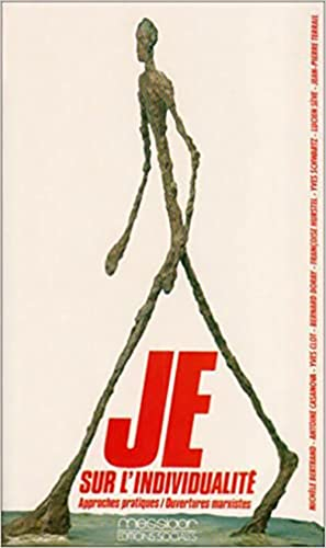 9782209059201: Je: Sur l'individualite : approches pratiques, ouvertures marxistes (Theorie) (French Edition)