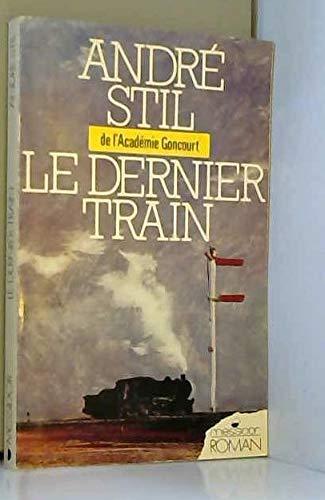 Le dernier train: André Stil
