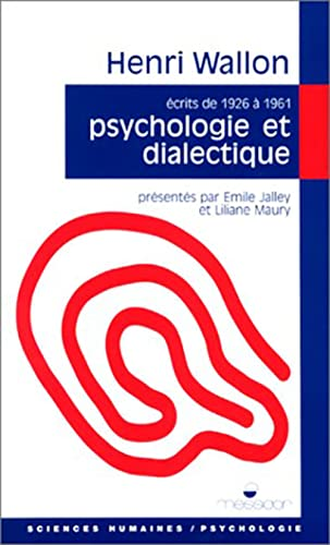 Imagen de archivo de Psychologie et dialectique: La spirale et le miroir : textes de 1926 a? 1961 (Sciences humaines) (French Edition) a la venta por Better World Books
