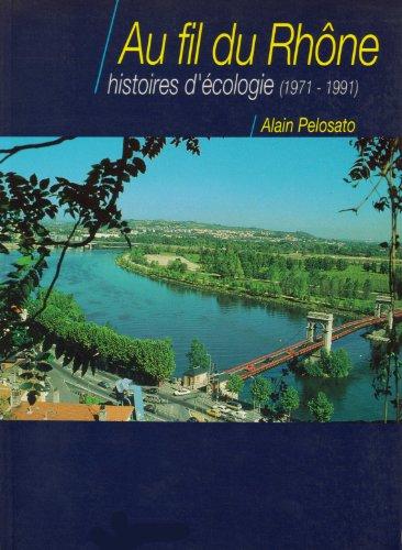 9782209066322: Au fil du Rhône, histoires d'écologie : 1971-1991