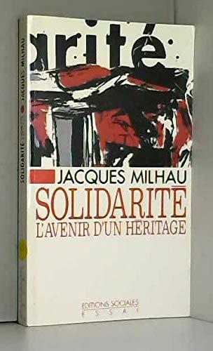 Solidarité : l'avenir d'un héritage: Milhau, J