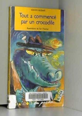 9782209067664: Tout a commencé par un crocodile