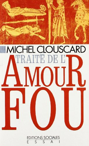 9782209068623: Traité de l'amour fou: Genèse de l'Occident (Essai / Editions sociales) (French Edition)