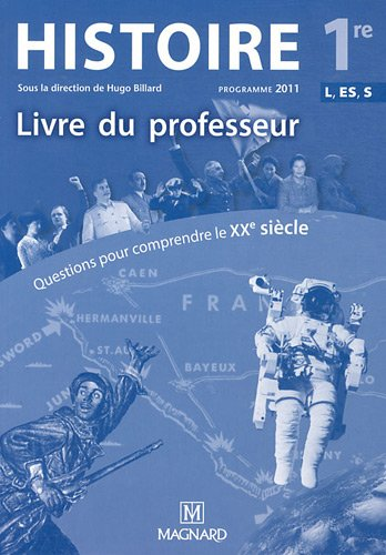 9782210104143: Questions pour comprendre le XXe siècle Histoire 1e ES L S : Livre du professeur, Programme 2011
