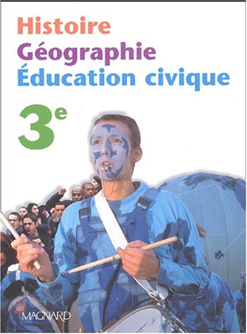 9782210167032: Histoire, géographie, éducation civique, 3ème