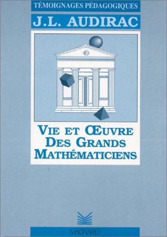 9782210342101: Vie et oeuvre des grands mathématiciens