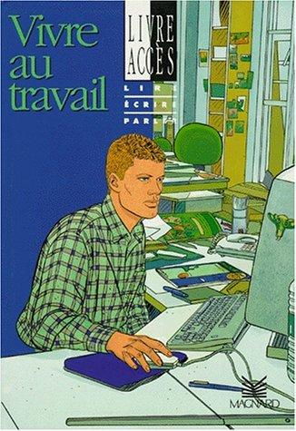 9782210411043: Vivre au travail : Lire, écrire, parler