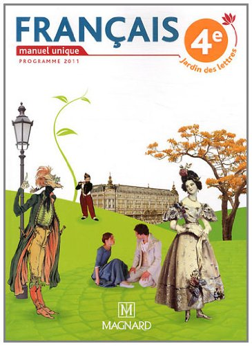 9782210446069: Français 4e, Jardin des lettres : Programme 2011
