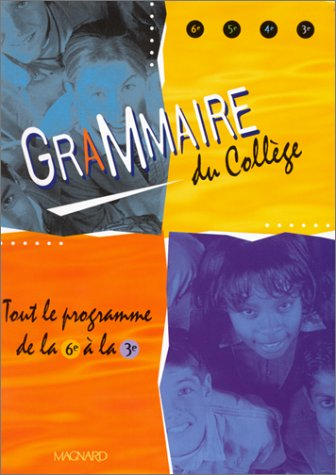 Grammaire du collège de la 6e à la 3e: MoliniÃ