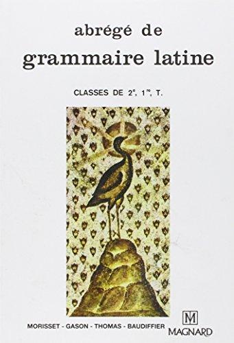 9782210472105: Abrege De Grammaire Latine: Classes De 2e, 1re, T. (French Edition)
