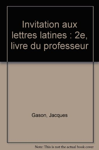 9782210472952: Invitation aux lettres latines, 2nde, ma�tre