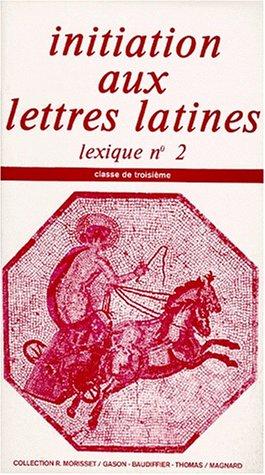 9782210473911: Initiation aux lettres latines 3e : lexique n° 2