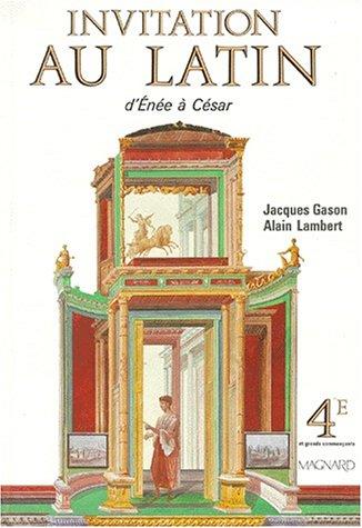 9782210474802: INVITATION AU LATIN 4EME. : D'Enée à César