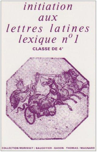 9782210474918: Initiation aux lettres latines 4�me : lexique n� 1