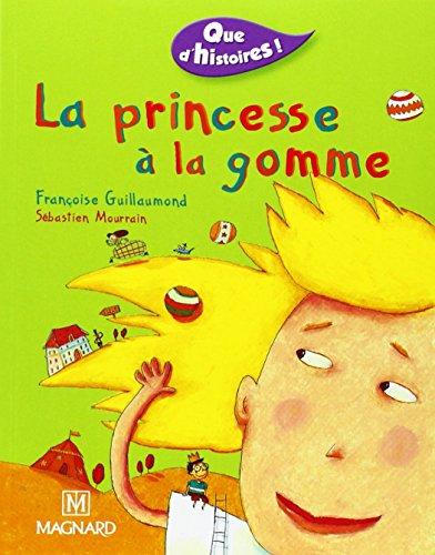 9782210623743: Que d'histoires : La Princesse à la gomme