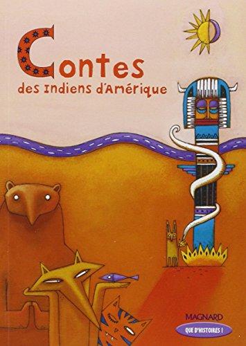 9782210623910: Contes des Indiens d'Amérique (Que d'histoires !)