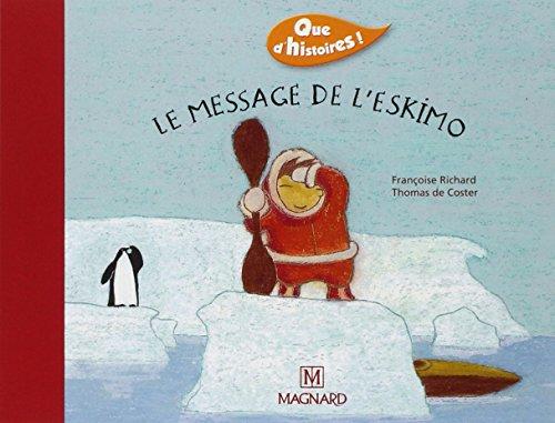 MESSAGE DE L ESKIMO -LE-: RICHARD COSTER DE