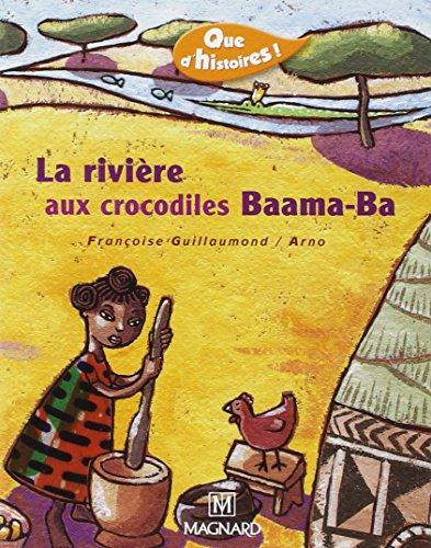 RIVIERE AUX CROCODILES BAAMA BA -LA-: GUILLAUMOND